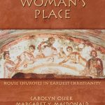 A Woman's Place: House Churches in the Earliest Christianity