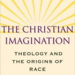 Willie James Jennings, The Christian Imagination: Theology and the Origins of Race, reviewed by Amos Yong
