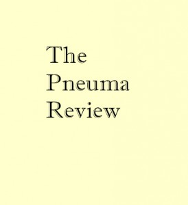 As Appearing in the Pneuma Review - Summer 2013