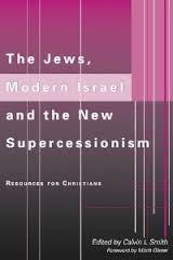 The Jews, Modern Israel and the New Supercessionism