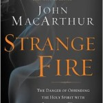 John MacArthur's Strange Fire, reviewed by Dennis Balcombe