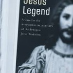 The Jesus Legend: A Case for the Historical Reliability of the Synoptic Tradition