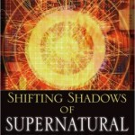 Shifting Shadows of Supernatural Experiences: A Manual for Experiencing God