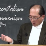 Pentecostalism and Ecumenism: Past, Present, and Future (Part 4 of 5) by Amos Yong