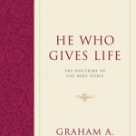 Graham A. Cole: He Who Gives Life