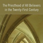 Robert Muthiah's The Priesthood of All Believers in the Twenty-First Century, reviewed by John Miller