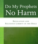 Robert Kimball Shinkoskey, Do My Prophets No Harm