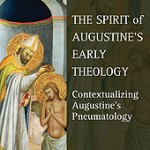 The Spirit of Augustine's Early Theology, reviewed by Tony Richie