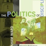 Graham Ward's The Politics of Discipleship, reviewed by Amos Yong