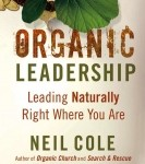 Neil Cole's Organic Leadership, reviewed by Michelle Vondey