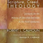 Robert Calhoun's Scripture, Creed, Theology, reviewed by John Poirier