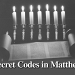 The Secret Codes in Matthew: Examining Israel's Messiah, Part 20: Matthew 26:1-30, by Kevin M. Williams