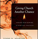 Todd Hunter's Giving Church Another Chance, reviewed by James Williams