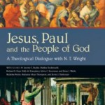 Jesus, Paul and the People of God: A Theological Dialogue with N. T. Wright, reviewed by Amos Yong