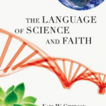 Karl W. Giberson and Francis S. Collins, The Language of Science and Faith