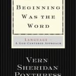 Vern Sheridan Poythress, In the Beginning Was the Word