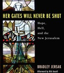 Bradley Jersak, Her Gates Will Never Be Shut