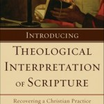 Daniel Treier: Introducing Theological Interpretation of Scripture