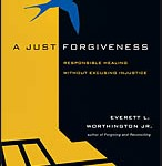 Everett Worthington: A Just Forgiveness