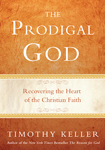 Timothy Keller: The Prodigal God