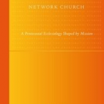 Reflections on Andy Lord: Network Church