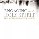 Graham Cole: Engaging with the Holy Spirit