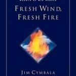 Jim Cymbala: Fresh Wind, Fresh Fire