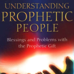 Loren Sandford: Understanding Prophetic People