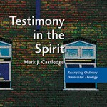 Mark Cartledge: Testimony in the Spirit