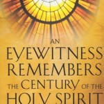 Vinson Synan: An Eyewitness Remembers the Century of the Holy Spirit
