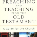 Walter Kaiser: Preaching and Teaching from the Old Testament