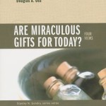Are Miraculous Gifts for Today? Four Views