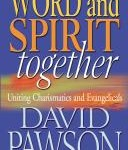 David Pawson: Word and Spirit Together