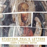 Joseph Marchal: Studying Paul's Letters