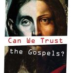 Mark Roberts: Can We Trust the Gospels?