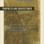 William Tabbernee: Prophets and Gravestones
