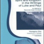 Youngmo Cho: Spirit and Kingdom in the Writings of Luke and Paul