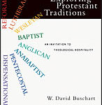 David Buschart: Exploring Protestant Traditions