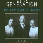 James Goff and Grant Wacker: Portraits of a Generation: Early Pentecostal Leaders