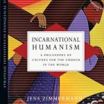 Jens Zimmermann: Incarnational Humanism