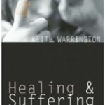 Keith Warrington: Healing & Suffering