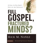 Rick Nanez: Full Gospel, Fractured Minds?