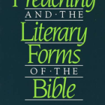 Thomas Long: Preaching and the Literary Forms of the Bible