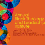 The 2014 Black Theology and Leadership Institute