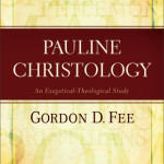 Gordon Fee: Pauline Christology