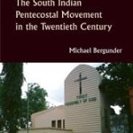Michael Bergunder: The South Indian Pentecostal Movement in the Twentieth Century