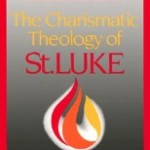 Roger Stronstad: The Charismatic Theology of St. Luke