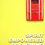 Arturo Azurdia: Spirit Empowered Preaching