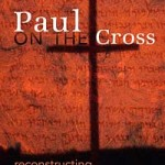 David Brondos: Paul on the Cross