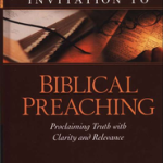 Donald Sunukjian: Invitation To Biblical Preaching